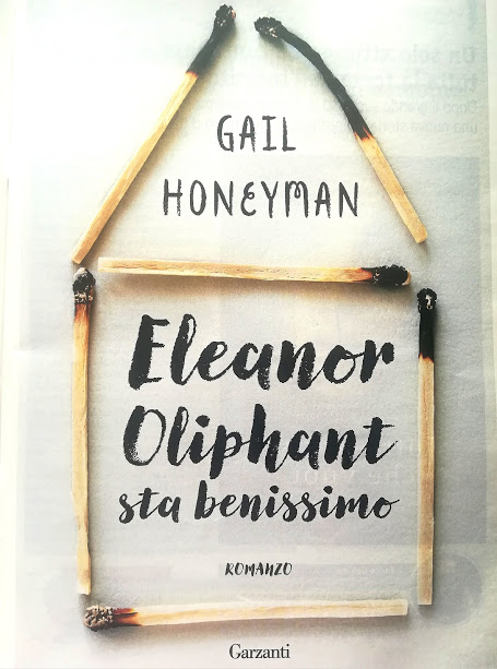 Eleanor Oliphant sta benissimo - Gail Honeyman - Garzanti